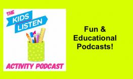 "Kids Listen logo for the Activity Podcast; text, ""Fun & Educational Podcasts"""