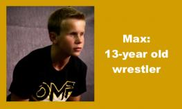 """Photo of Max in wrestling position and text, """"Max: 13-year old wrestler"""""""