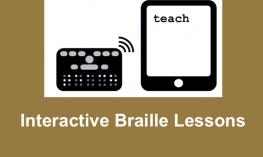"Image of Orbit Braille Display and tablet with ""Teach"" in print; text, ""Interactive Braille Lessons"""