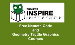 """Project Inspire logo and text, Free Nemeth Code and Geometry Tactile Graphics Courses"""""""