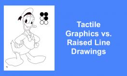 "PAIF-ready raised line coloring page of Donald Duck and text, ""Tactile Graphics vs. Raised Line Drawings"""