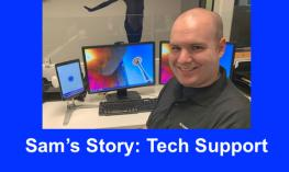 "Photo of Smiling man sitting at the help desk with text, ""Sam's Story: Tech Support"""