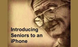 "Photo of an older woman and text, ""Introducing Seniors to an iPhone"""