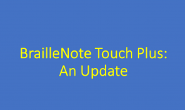 Graphic of title text: BrailleNote Touch Plus: An Update