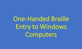 Graphic of title text: One-Handed Braille Entry to Windows Computers