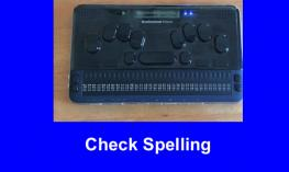 "Photo of a BrailleSense Polaris notetaker and the text, ""Check Spelling""."