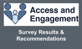 "Access and Engagement logo and text, ""Survey results and Recommendations"""