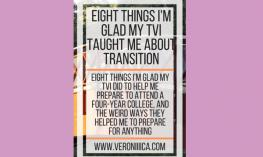 Eight things I am glad my TVI taught me about transition. www.veroniiiica.com