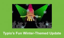 "Image of Typio pet singing with snowflakes falling; text, ""Typio's Fun Winter-Themed Update"""