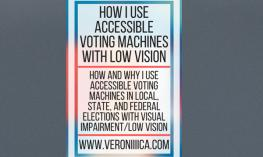 How I use Accessible Voting Machines with low vision. www.veroniiiica.com