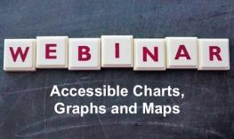 "Image with text, ""Webinar: accessible charts, graphs and maps"""