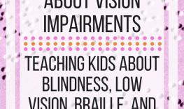 Five websites that teach kids about vision impairments. www.veroniiiica.com
