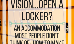 How do people with low vision open a locker? An accommodation most people don't think of - how to make lockers accessible.