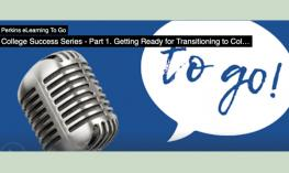 Perkins eLearning to Go logo and title: College Success Part 1: Getting Ready for Transitioning to College.""