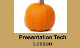 """photo of a pumpkin and text, """"Presentation Tech Lesson"""""""