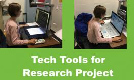 "2 images of student; using GoVision Magnifier and computer with Zoomtext. Text, ""Tech Tools for Research Project"""