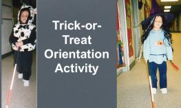 "4 year old dressed as a cow walking with cane and 5 year old dressed as a witch, with text, ""Trick-or-treat Orientation Activity"