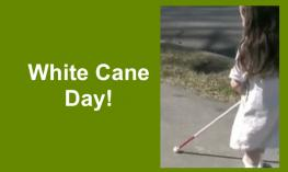 "Kindergarten student walking on a sidewalk using a white cane and text, ""White Cane Day!"""