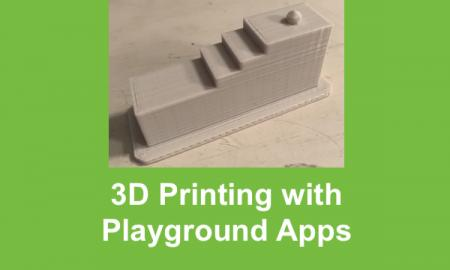 """Photo of 3D printed stairs and text, """"3D Printing with Playgrounds Apps""""."""