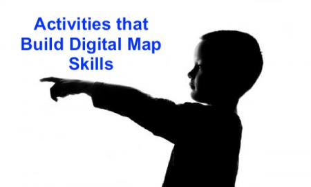 "Silhouette of a boy pointing with a straight arm and text, ""Activities that Build Digital Map Skills"""