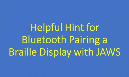Blog post title text: Helpful Hint for Bluetooth Pairing a Braille Display with JAWS