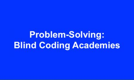 "Text, ""Problem-Solving: Blind Coding Academies"""
