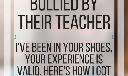 To the student being bullied by their teacher; I've been in your shoes, Your experience is valid. www.veroniiiica.com