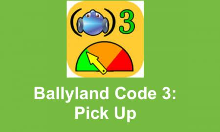 "Ballyland logo, with text, ""Ballyland Code 3: Pick Up"""