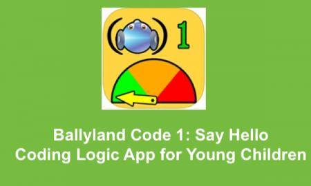 "Ballyland Code logo and text, ""Ballyland Code 1:Say hello. Coding app for young children."""