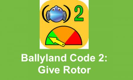 "Ballyland Code logo and text, ""Ballyland Code 2: Give Rotor"""