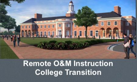 "Image of people walking on sidewalks in front of an academic building with text, ""Remote O&M Instruction College Transition"""