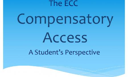 """The ECC Compensatory Access: A Students Perspective"""