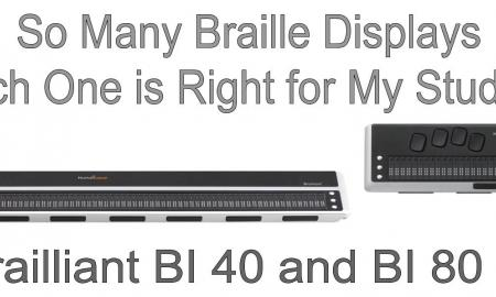 """Images of BI 40 and BI 80, Text, """" So many braille displays, which one is right for my student?"""