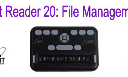 "photo of Orbit 20 and text, ""Orbit Reader 20: File Management"""