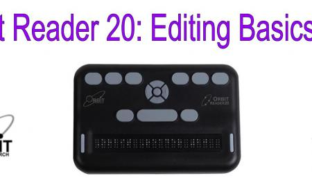 "Image of Orbit 20 with text, ""Orbit Reader 20: Editing Basics"""