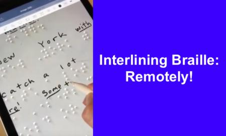 "Braille document on an iPad with Apple Pen writing corresponding print & Good Notes app. Text, ""Interlining Braille: Remotely"""