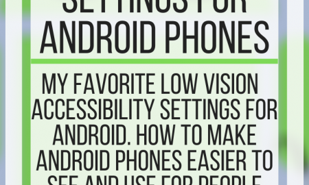 Accessibility Settings for Android Phones.