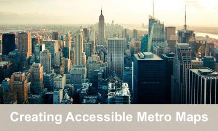 """Image of city skyline and text, """"Creating Accessible Metro Maps"""""""