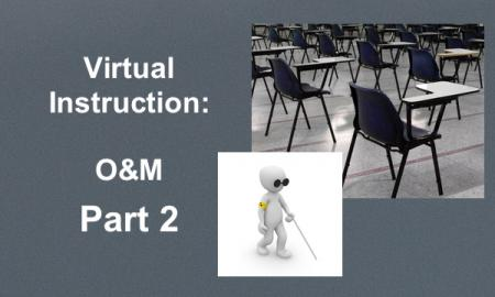 "desks in an empty classroom and cartoon character walking with a cane, ""Virtual Instruction: O&M part 2"""