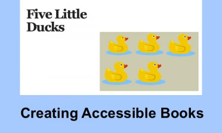 """title page of the Five Little Ducks book with text, """"Creating Accessible Books"""""""