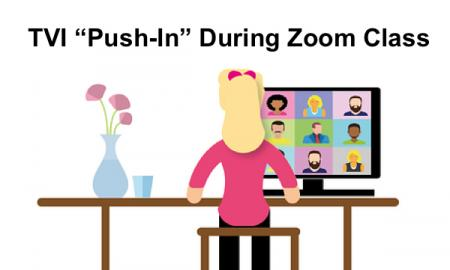 """Cartoon image of girl sitting at a home desk during Zoom class and text, """"TVI Push-in During Zoom Class"""""""