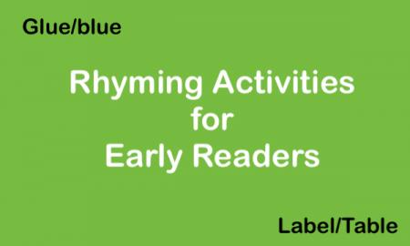 "text: ""Rhyming Activities for Early Readers. Glue/blue, label/table"""