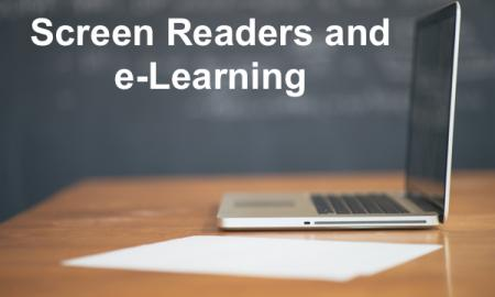 """Image of a computer and sheet of paper on a desk with text, """"Screen Readers and e-Learning"""""""