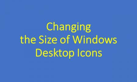 Text of title graphic: Changing the Size of Windows Desktop Icons
