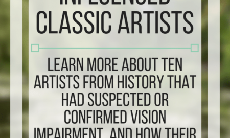 Ten Ways Vision Impairment Influenced Classic Artists. www.veroniiiica.com