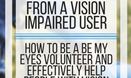 Tips for Be My Eyes Volunteer from a Vision Impaired User. www.veroniiiica.com