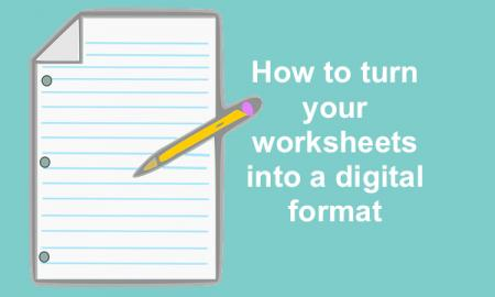 """Image of a lined paper and pencil with text, """"How to turn your worksheet into a digital format."""""""