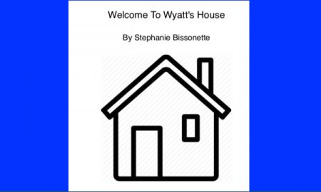 "Black line drawing of a square house with text, ""Welcome to Wyatt's House by Stephanie Bissonette."""