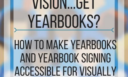 How do people with low vision get yearbooks? www.veroniiiica.com
