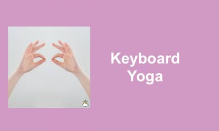"Photo of hands with index fingers touching thumbs. Text, ""Keyboard Yoga"""